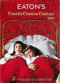Eaton's Christmas Catalogue 1967 ... it was officially Christmas season once the Sears and Eaton's Christmas catalogues arrived at our house!