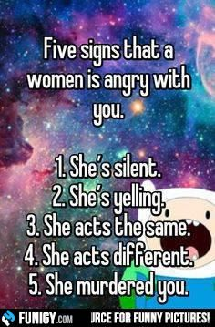 5 Signs That A Woman Is Angry With You (Funny Relationship Pictures) - #angry #different #silent #women #yelling