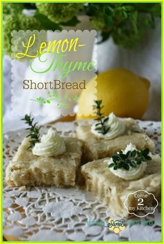 Lemon Thyme Shortbread - Unique and oh so yummy!