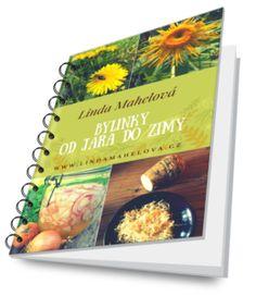 E-book je na cestě k vám - Linda MahelováLinda Mahelová Pesto, Herbs, How To Plan, Nature, Books, Gardening, Syrup, Libros, Book