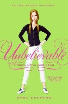 Unbelievable (Pretty Little Liars Book 4)