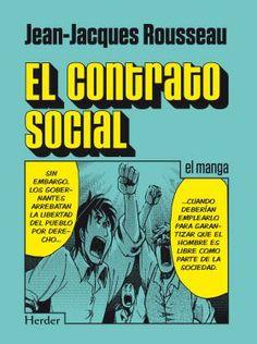 Rousseau, Jean-Jacques, 1712-1778 El contrato social : el manga. Herder,  2013.