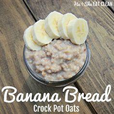Clean Eat Recipe: Banana Bread Crock Pot Oats | He and She Eat Clean