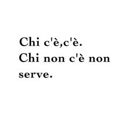 Chi c'è c'è chi non c'è.... Ce ne faremo una ragione! Love Life Quotes, Wisdom Quotes, Quotes To Live By, Best Quotes, Cool Words, Wise Words, Cogito Ergo Sum, Word Up, Book Aesthetic