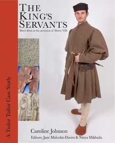 "A companion to ""The Tudor Tailor"" that discusses the clothing of the servants of the Court of Henry VIII near the beginning of his reign, specifically between 1498 and Larp, Caroline Johnson, Tudor Tailor, 16th Century Clothing, Tudor Fashion, Medieval Fashion, Tudor Costumes, Landsknecht, Henry Viii"