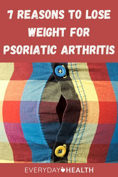 Carrying extra weight can worsen your psoriatic arthritis symptoms.