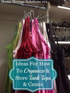 Several ideas for how to organize tank tops and camis {on Home Storage Solutions 101} - get ready for warm weather!
