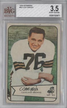 Lou Groza BVG GRADED 3.5 Cleveland Browns (Football Card) 1954 Bowman #52 by Bowman. $27.00. 1954 Bowman #52 - Lou Groza BVG GRADED 3.5