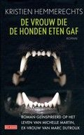 Kristien Hemmerechts: De vrouw die de honden eten gaf (2014) Het levensverhaal van de vrouw en medeplichtige van een Vlaamse kinderverkrachter en -moordenaar.