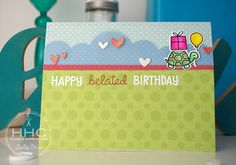 Happy Belated Birthday: Lawn Fawn Stamping & Copic Colouring