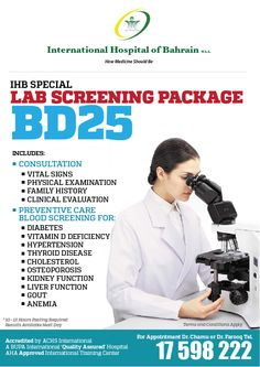 The most competitive and lowest Lab Screening Package only at the International Hospital of Bahrain.  For more information, call 17 598 222