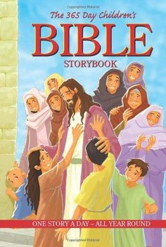 The 365 Day Children's Bible Storybook, Padded Cover First Story, Bible Stories, Retelling, Textbook, Miraculous, Ministry, Author, Illustrations, Colorful