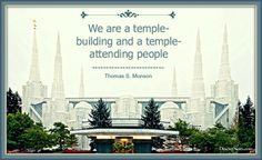 """""""We are a temple-building and a temple-attending people."""" President Thomas S. Monson #ldsconf #quotes"""