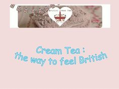 Cream Tea by polly11 via slideshare