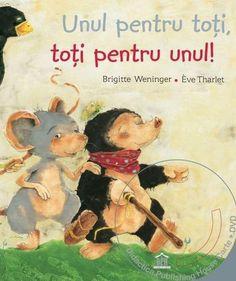 Unul pentru toti, toti pentru unul - Brigitte Veninger si Eve Tharlet - Varsta: 3+. O carte despre a fi unic, curajos si despre prietenie. Scris si ilustrata intr-o maniera unica, poveste emana bucuria de a trece impreuna cu prietenii peste obstacolele ivite in viata.