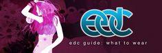 EDC 2012: What To Wear