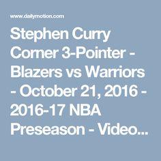 Stephen Curry Corner 3-Pointer - Blazers vs Warriors - October 21, 2016 - 2016-17 NBA Preseason - Video Dailymotion