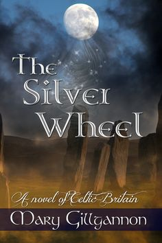 The Silver Wheel by Mary Gilgannon