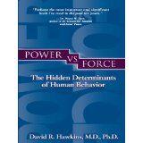 Power vs. Force - David R. Hawkins, M.D., Ph.D. - Brilliant book and a must read!!!