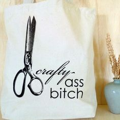 Crafty Ass Bitch Tote now featured on Fab.