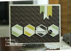 I came across a very nice CAS masculine card that Krista posted on her blog. Love the Hexagons tilted like that.