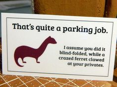 "I could never leave one of these ""bad-parking"" cards, but ...."