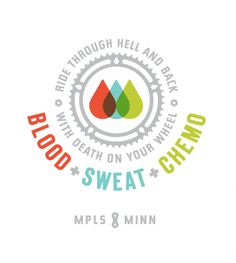 Blood + Sweat + Chemo. I've always loved this identity