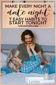 Finding the time and money to go on a date once per week is hard to do. Check out these 7 easy habits to make every night a date night.