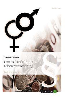 Unisex-Tarife in der Lebensversicherung GRIN: http://grin.to/27tEJ Amazon: http://grin.to/86gbH