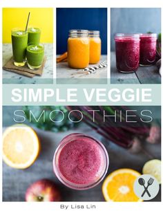 Simple Veggie Smoothies - a FREE E-cookbook with tasty, healthy vegetable smoothies! by Lisa Lin Beet Smoothie, Power Smoothie, Savory Oatmeal, Dumpling Wrappers, Spring Rolls, Butternut Squash, Beets, Vegan Gluten Free, Vegetable Smoothies