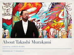adrianrubinart.com and adrianrubin.net AboutTakashi Murakami curated by: ADRIAN RUBIN
