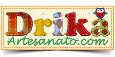 Drika Artesanato - Moldes e Passo a Passo de Artesanto em Feltro e Patwork