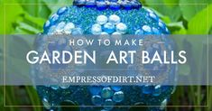 Colorful garden art balls are popular and easy to make. This tutorial shares the best supplies and materials for beautiful homemade orbs that can stay outdoors all year-round. Diy Planters Outdoor, Outdoor Crafts, Garden Planters, Garden Art, Tree Garden, Outdoor Decor, Deer Resistant Shade Plants, Mosaic Bowling Ball, Garden Spinners