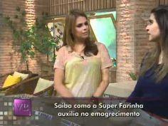 Saiba como a Super farinha auxilia no emagrecimento - 27/09/2011 - YouTube