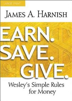 Earn. Save. Give.: Wesley's Simple Rules for Money