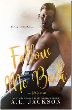 Spotlight: Follow Me Back (Fight For Me #2) by A. L. Jackson + Excerpt | About That Story