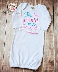 Newborn Gown - For this Child I have prayed - Embroidery. #whitesuggar #newborn  www.whitesuggar.com