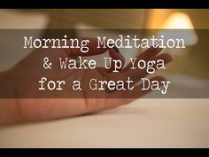 Morning Meditation and Wake Up Yoga for a Great Day — YOGABYCANDACE