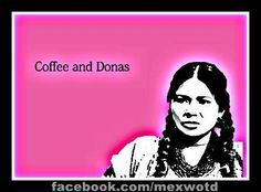 Lol, this is Spanglish (Spanish/English) for coffee & donuts, lol