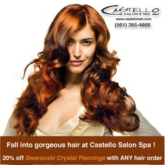 At Castello Salon Spa! This month ONLY ! Receive 20% off Swarovski Crystal Piercings with any HAIRDREAMS EXTENSIONS order. Call for more details (561)265-4668.