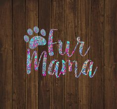 This Listing Is For 1 Fur Mama Decal Customized Just The