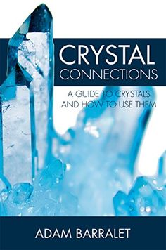 Crystal Connections: A guide to crystals and how to use them by [Barralet, Adam] Wicca, Magick, Magical Library, Mineralogy, Crystal Magic, Being Used, Connection, Make It Yourself, Gemstones