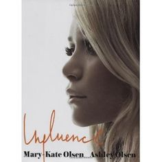 Influence* by Mary Kate and Ashley Olsen.