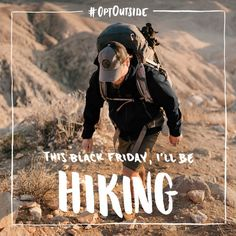 This Black Friday I'll be hiking because I love trails, not crowds. Will you go out with me?