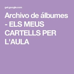 Archivo de álbumes - ELS MEUS CARTELLS PER L'AULA