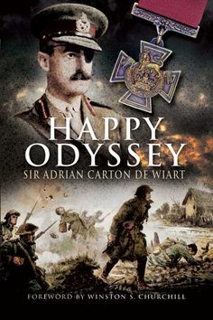 'Frankly, I had enjoyed the war' - Sir Adrian Carton de Wiart in his biography, Happy Odyssey. As seen in BBC News. W/ foreword by Winston Churchill