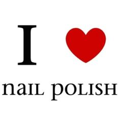 I do love nail polish. .