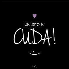 Uwierz w cuda Little Black Books, Videos Funny, Positive Thoughts, Never Give Up, Motto, Quotations, Texts, Diy And Crafts, It Hurts