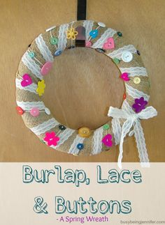 Burlap Lace and Buttons Wreath - busybeingjennifer.com