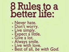 8 Rules to a better life ;)